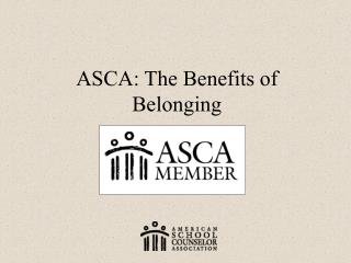 ASCA: The Benefits of Belonging