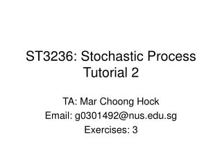 ST3236: Stochastic Process Tutorial 2