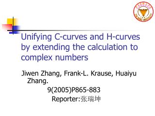 Unifying C-curves and H-curves by extending the calculation to complex numbers