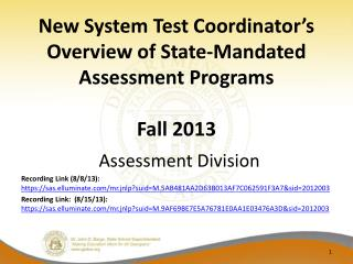 New System Test Coordinator's Overview of State-Mandated Assessment Programs Fall 2013