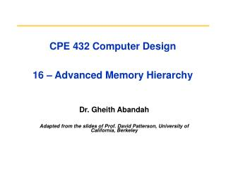 CPE 432 Computer Design 16 – Advanced Memory Hierarchy