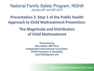 National Family Safety Program, NGHA January 28 th  and 29 th  2013 Presentation 3. Step 1 of the Public Health Approach