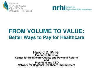 FROM VOLUME TO VALUE: Better Ways to Pay for Healthcare