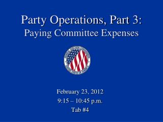 Party Operations, Part 3:  Paying Committee Expenses
