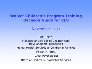 Waiver Children's Program Training  Decision Guide for CLS November   2011