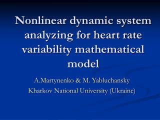 Nonlinear dynamic system analyzing for heart rate variability mathematical model