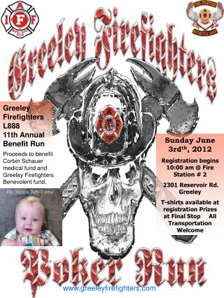 Sunday June 3rd th , 2012 Registration begins  10:00 am @ Fire Station # 2    2301 Reservoir Rd. Greeley