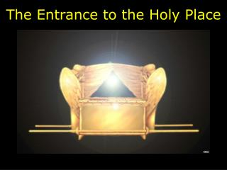 The Entrance to the Holy Place