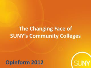 The Changing Face of  SUNY's Community Colleges