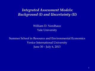 Integrated Assessment Models: Background (I) and Uncertainty (II)
