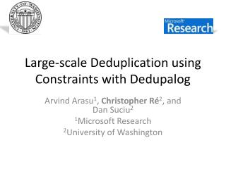 Large-scale  Deduplication  using Constraints with  Dedupalog