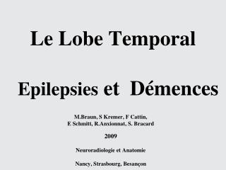 Le Lobe Temporal Epilepsies  et  Démences