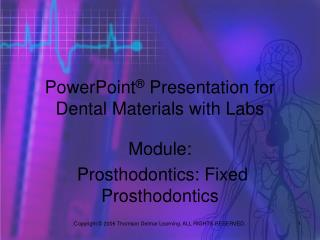 PowerPoint ®  Presentation for  Dental Materials with Labs