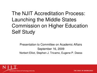 The NJIT Accreditation Process: Launching the Middle States Commission on Higher Education Self Study