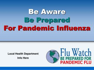 Be Aware Be Prepared For Pandemic Influenza