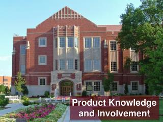 Product Knowledge and Involvement