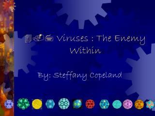4.7  Viruses : The Enemy                                    Within