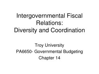 Intergovernmental Fiscal Relations: Diversity and Coordination