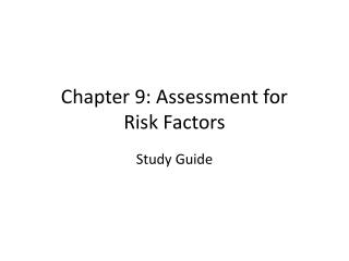 Chapter 9: Assessment for  Risk Factors