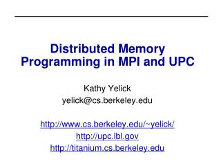 Distributed Memory Programming in MPI and UPC