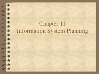 Chapter 11 Information System Planning