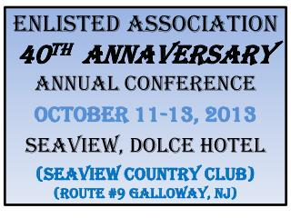 ENLISTED ASSOCIATION 40 th   ANNAVERSARY ANNUAL CONFERENCE OCTOBER 11-13, 2013 SEAVIEW, DOLCE HOTEL (SEAVIEW COUNTRY CLU