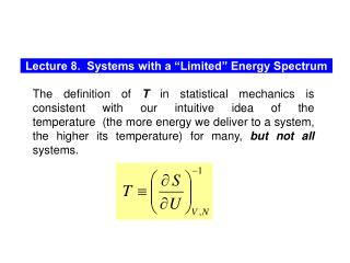 "Lecture 8.  Systems with a ""Limited"" Energy Spectrum"