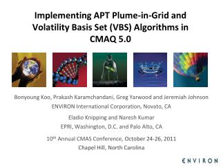 Implementing APT Plume-in-Grid and Volatility Basis Set (VBS) Algorithms in CMAQ 5.0