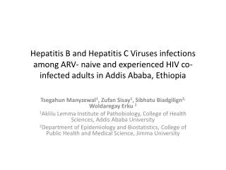Hepatitis B and Hepatitis C Viruses infections among ARV- naive and experienced HIV co-infected adults in Addis Ababa, E