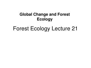 Forest Ecology Lecture 21