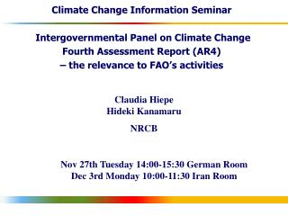 Climate Change Information Seminar  Intergovernmental Panel on Climate Change Fourth Assessment Report (AR4) – the rele