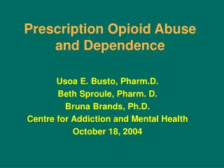 Prescription Opioid Abuse and Dependence