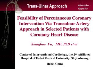 Feasibility of Percutaneous Coronary Intervention Via Transulnar Artery Approach in Selected Patients with Coronary Hear