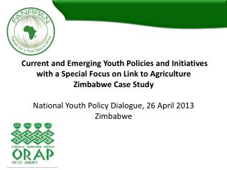 Current and Emerging Youth Policies and Initiatives with a Special Focus on Link to Agriculture  Zimbabwe Case Study