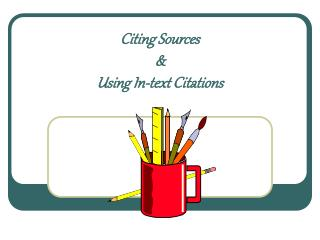 Citing Sources & Using In-text Citations