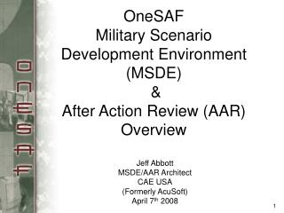 OneSAF Military Scenario Development Environment (MSDE)  &  After Action Review (AAR) Overview