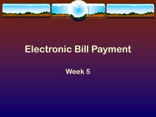 Electronic Bill Payment