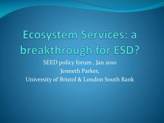 Ecosystem Services: a breakthrough for ESD?