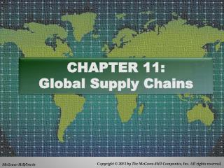 CHAPTER 11: Global  Supply Chains
