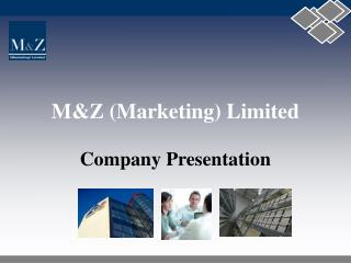 M&Z (Marketing) Limited Company Presentation