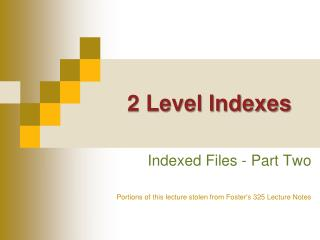 2 Level Indexes