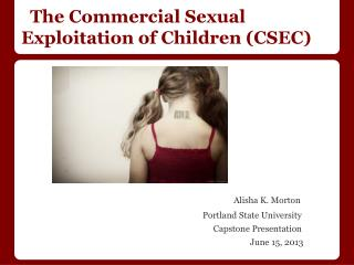 The Commercial Sexual Exploitation of Children (CSEC)