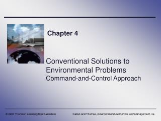Conventional Solutions to Environmental Problems Command-and-Control Approach