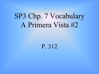 SP3 Chp. 7 Vocabulary A Primera Vista #2