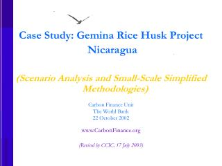 Case Study: Gemina Rice Husk Project  Nicaragua (Scenario Analysis and Small-Scale Simplified Methodologies) Carbon Fin