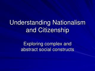 Understanding Nationalism and Citizenship