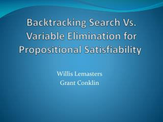 Backtracking Search Vs. Variable Elimination for Propositional Satisfiability