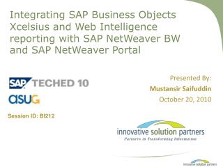 Integrating SAP Business Objects Xcelsius and Web Intelligence  reporting with SAP NetWeaver BW  and SAP NetWeaver Porta