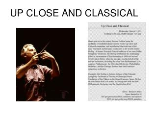 UP CLOSE AND CLASSICAL