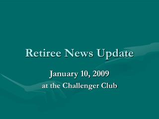 Retiree News Update